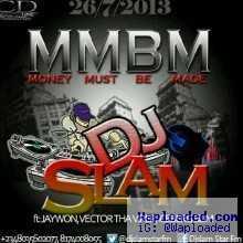 DJ Slam - Money Must Be Made ft Jaywon,Vector& Iceberg Slim